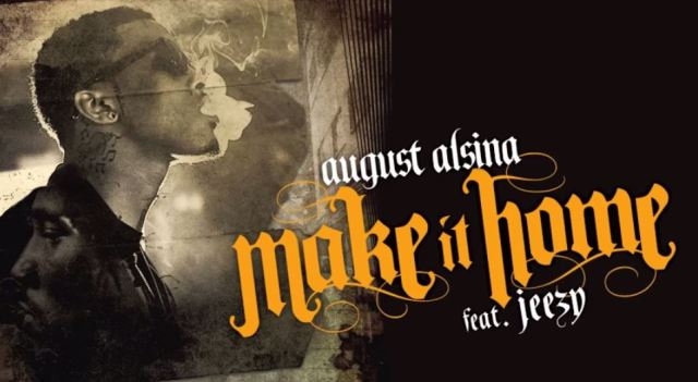 August Alsina ft. Jeezy - 'Make It Home'