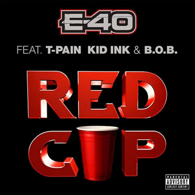 E-40 Ft. T-Pain, B.O.B, Kid Ink 'Red Cup'