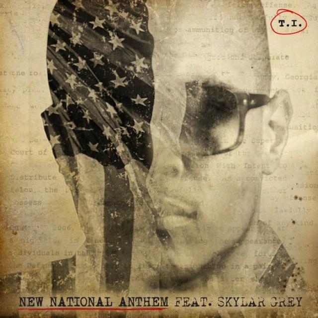 T.I. New National Anthem Feat Skylar Grey