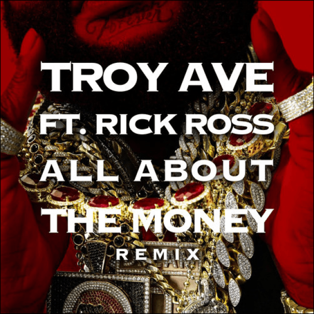 Troy Ave x Rick Ross 'All About The Money'