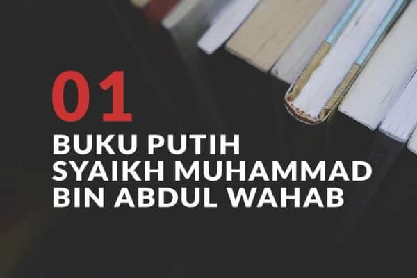 Buku Putih Syaikh Muhammad Bin Abdul Wahab (Bag. 1)