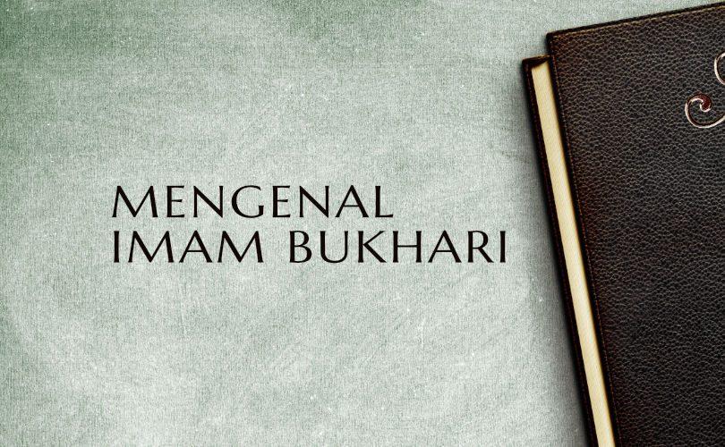 Mengenal Imam Bukhari