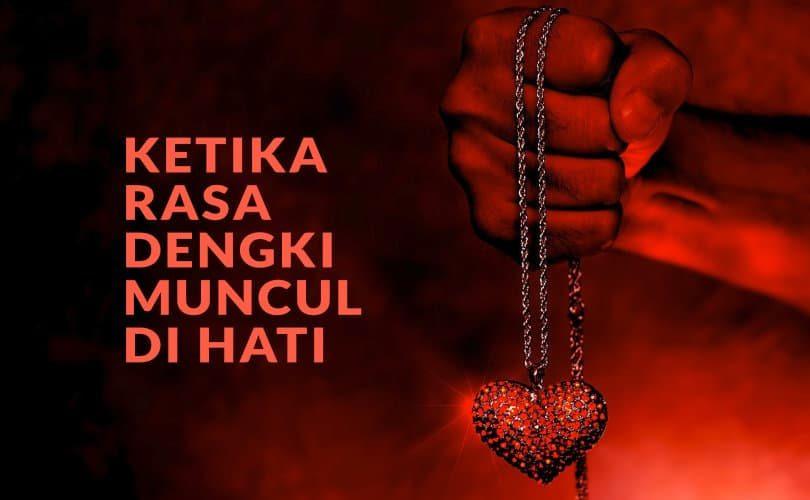 Ketika Rasa Dengki Muncul Di Hati