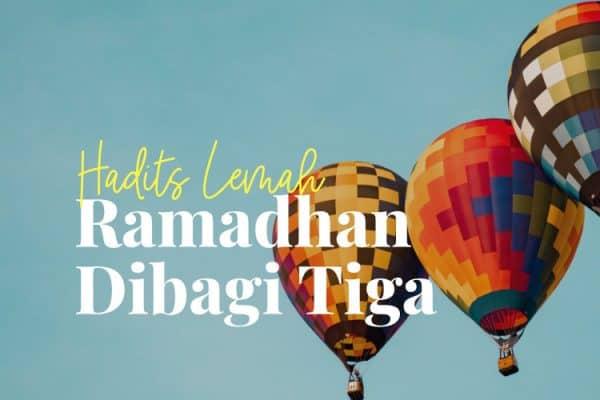 Hadits Lemah: Ramadhan Dibagi Tiga Bagian