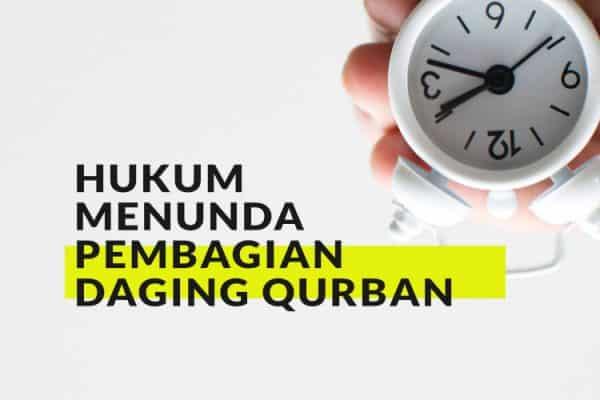 Hukum Menunda Pembagian Daging Qurban