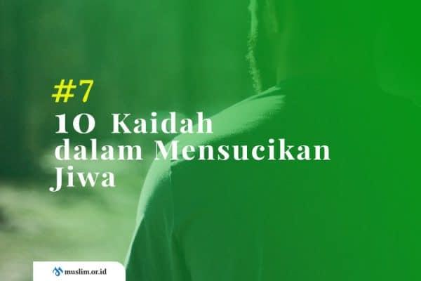 10 Kaidah dalam Mensucikan Jiwa (Bag. 7) : Menjaga Kesucian Jiwa