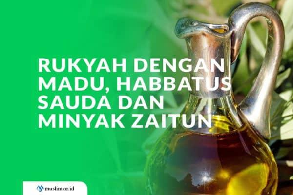 Ruqyah dengan Madu, Habbatus Sauda dan Minyak Zaitun