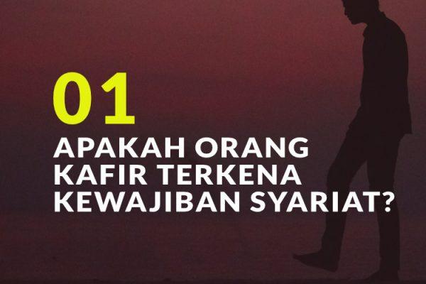 Apakah Orang Kafir Terkena Kewajiban Syariat? (Bag. 1)