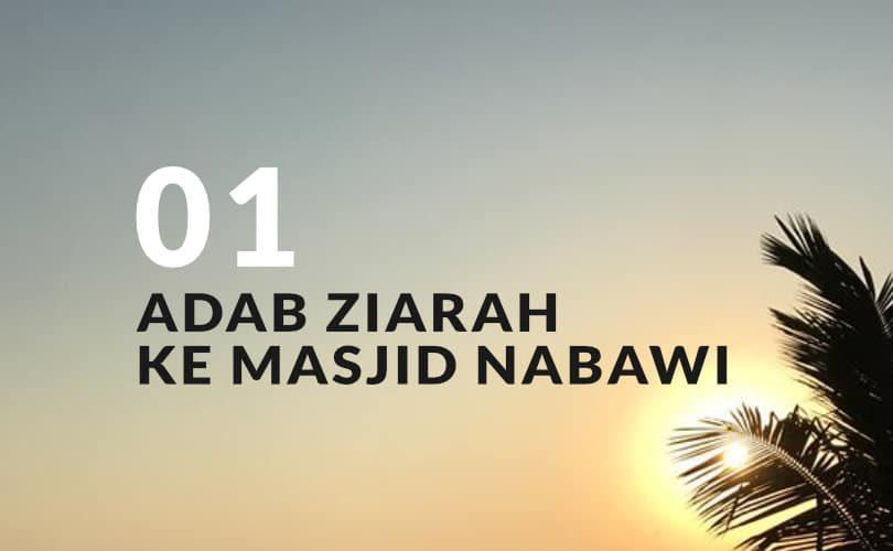 Adab Ziarah ke Masjid Nabawi agar Sesuai dengan Tuntunan (Bag. 1)