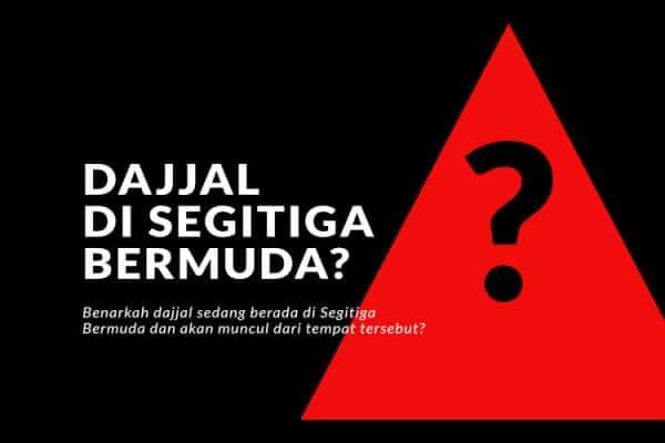 Benarkah Dajjal Berada di Segitiga Bermuda?