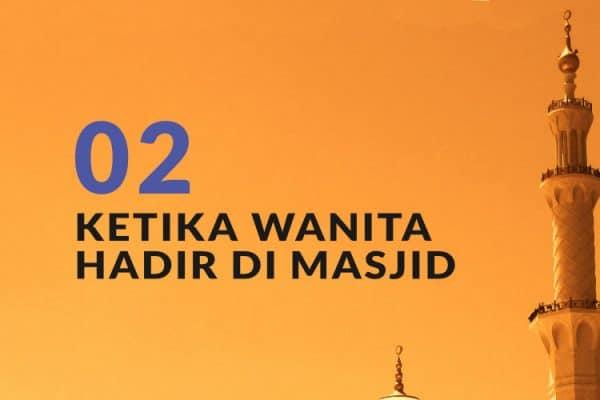 Ketika Wanita Hadir di Masjid (Bag. 2)