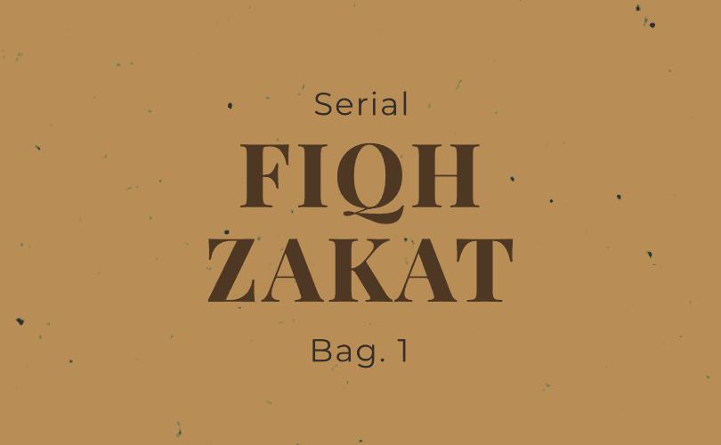 Serial Fiqh Zakat (Bag. 1): Pengertian, Keutamaan dan Hukum Zakat