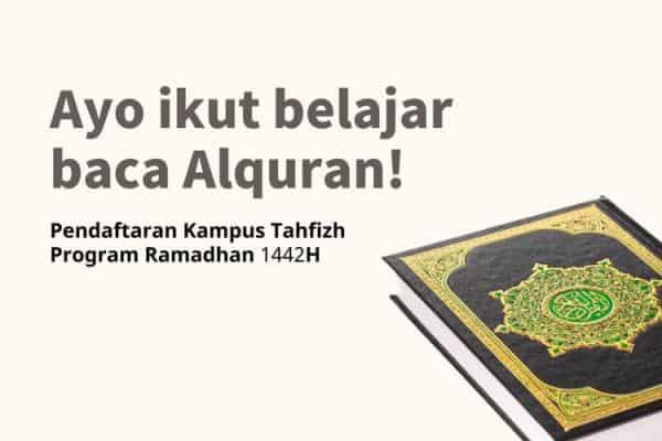 Pendaftaran Kampus Tahfizh Program Ramadhan 1442H