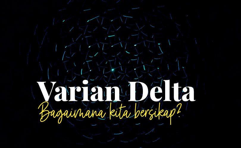 Varian Delta, Bagaimana Kita Bersikap?