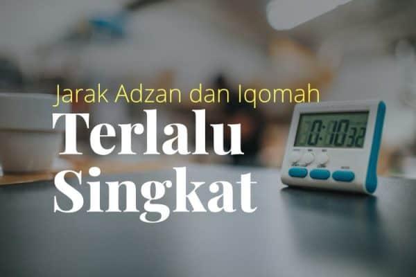 Jarak Adzan dan Iqamah