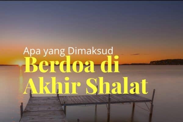 Doa di Akhir Shalat