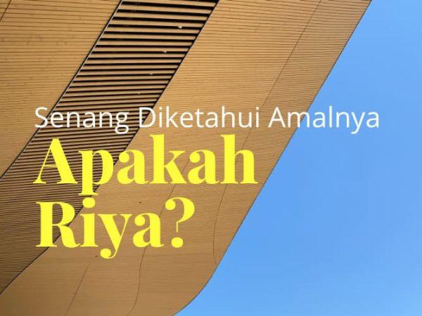 Merasa Senang karena Orang Lain Tahu Amal Baik Kita, Apakah Termasuk Riya?