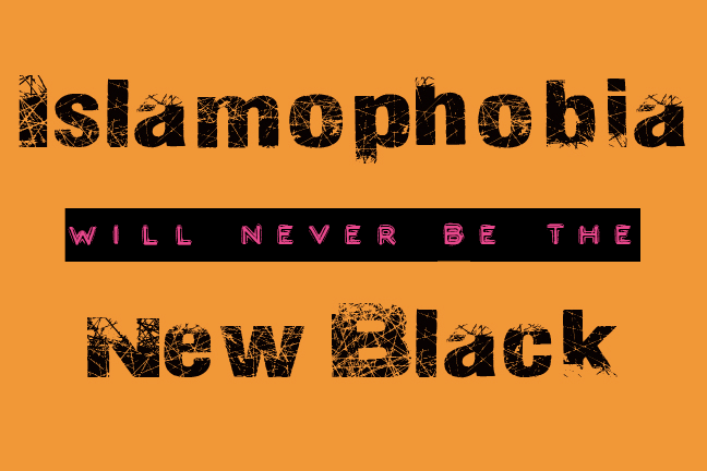 Islamophobia Will Never Be the New Black