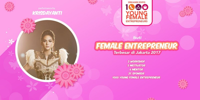 SRIKANDI EXPO – 1.000 YOUNG FEMALE ENTREPRENEURS