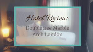 Hotel Review: Doubletree Marble Arch London