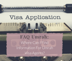 FAQ Umrah: Where can I find information for Umrah Visa agents?