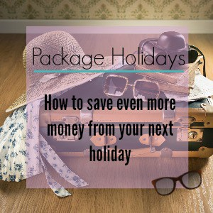 Package Holidays: How to save even more money by arbitraging tour operator