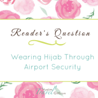 Reader's Question: Wearing Hijab Through Airport Security