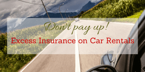 Travel Tip: Be Careful when renting a car with a high excess insurance