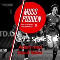Muss-podden special: #72 Adam med David Selini