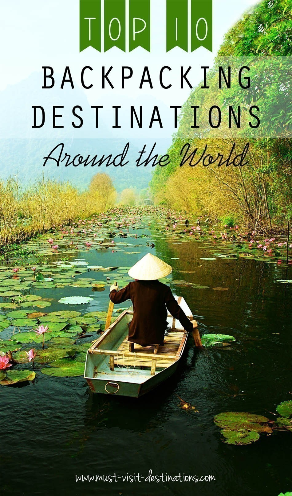 Top Backpacking Destinations Around The World Must Visit - Top 10 backpacking destinations in the world