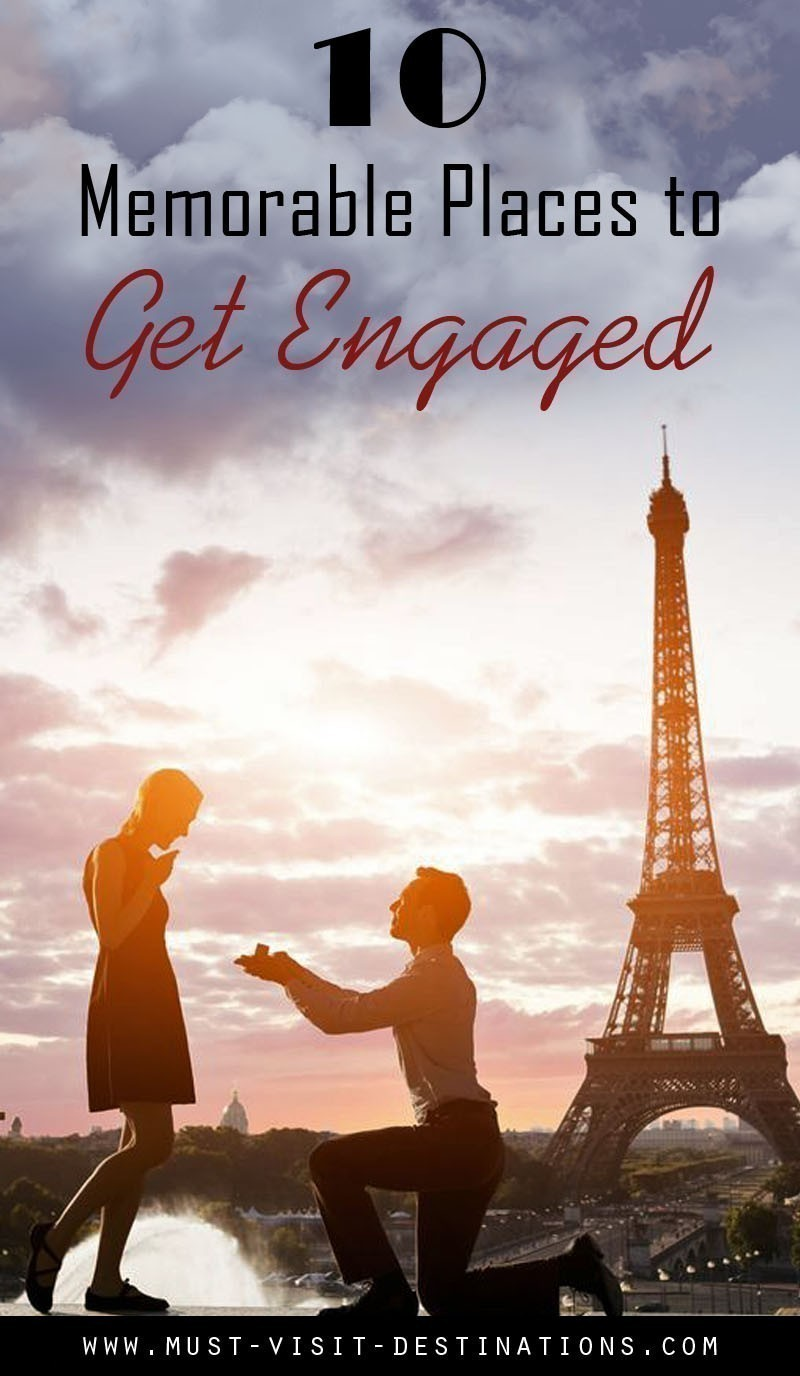 10 Memorable Places to Get Engaged #romantic #travel