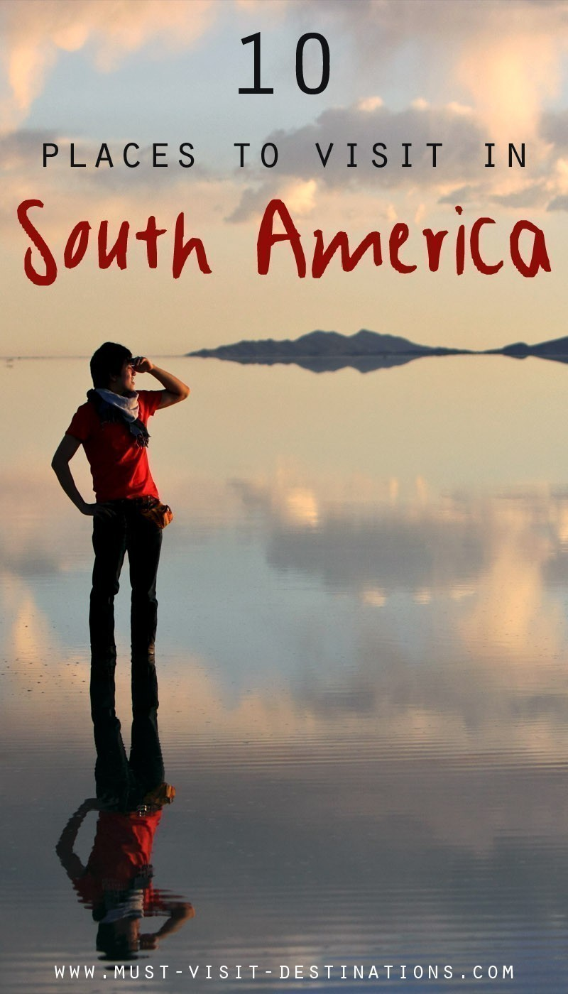 10 Best Places To Visit In South America Must Visit