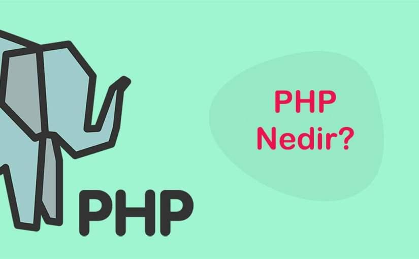 Php Nedir Php ile Neler Yapılabilir