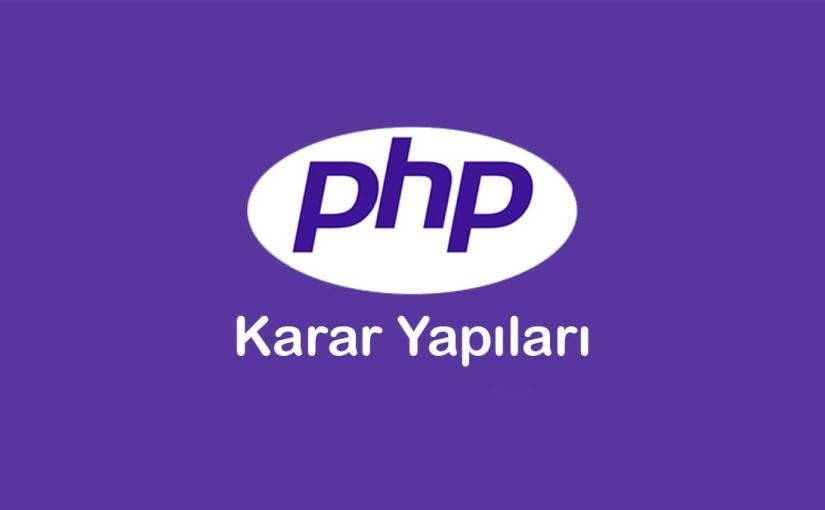 Php If ve Switch Karar Yapılarının Kullanımı