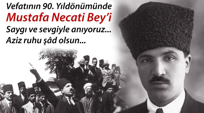 Mustafa Necati Bey'i Saygı Ve Sevgiyle Anıyoruz. Aziz Ruhu Şâd Olsun