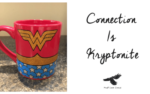 Connection is kryptonite