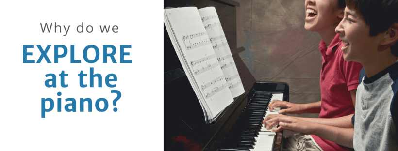 Why Do We Explore in Piano Lessons?