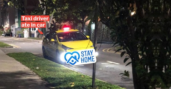 S'pore Woman Sees Cabby Eating Meal Alone In Taxi, Urges S'poreans To Take Covid-19 Seriously