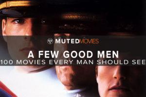 A Few Good Men | Best Guy Movies