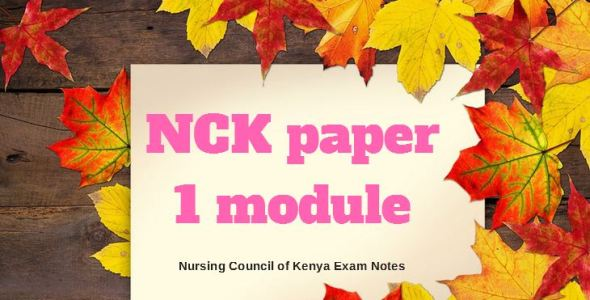 NCK paper 1 module, Nursing Council of Kenya Exam revision Notes
