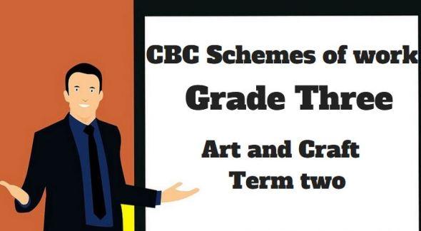 art and craft term 2, grade three, cbc schemes of work