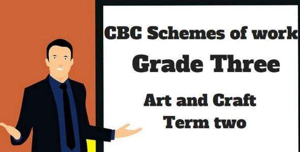 art and craft term 2, grade three, cbc schemes of work