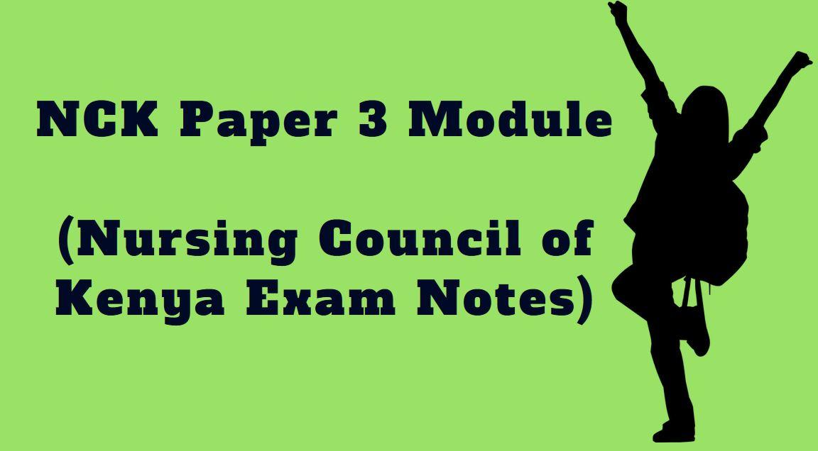 NCK Paper 3 Module (Nursing Council of Kenya Exam Notes) - Muthurwa  Marketplace