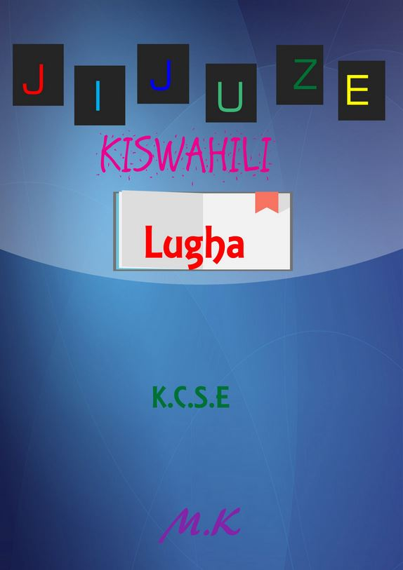 Jijuze KCSE Kiswahili Lugha revision notes for students and teachers