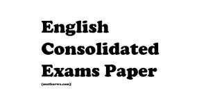 English Consolidated Exams Paper 1, 2 And 3 (2019)