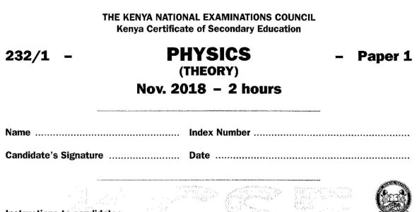 KCSE Physics Paper 1, 2018 with Marking Scheme (Answers)