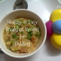 Easy-peasy healthy breakfast recipes for one year olds (toddlers)