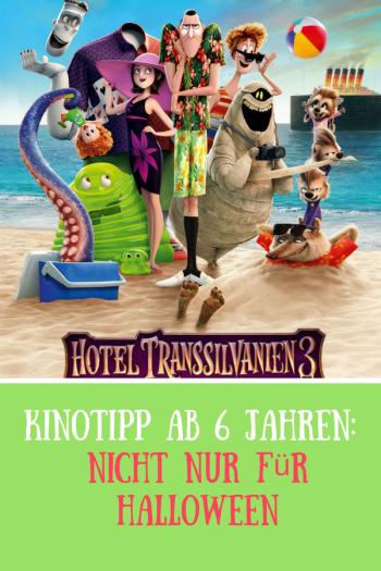 Hotel Transsilvanien 3 - Ein Monster Urlaub #Kino #Film #Filmtipp #FSK6 #Halloween #Monster #Grusel #Humor #Kidnerfilm