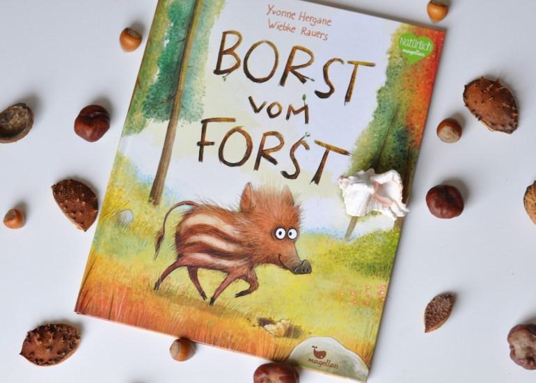 Borst vom Forst, Kinderbuch zum Vorlesen ab 4 Jahren, Magellan Verlag, von Yvonne Hergane