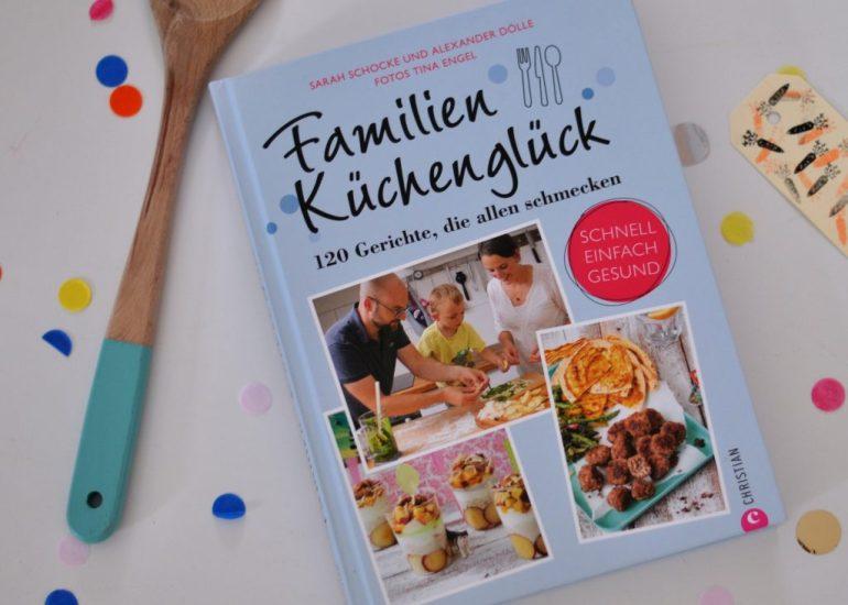 Familienküchenglück - 120 Gerichte, die allen schmecken